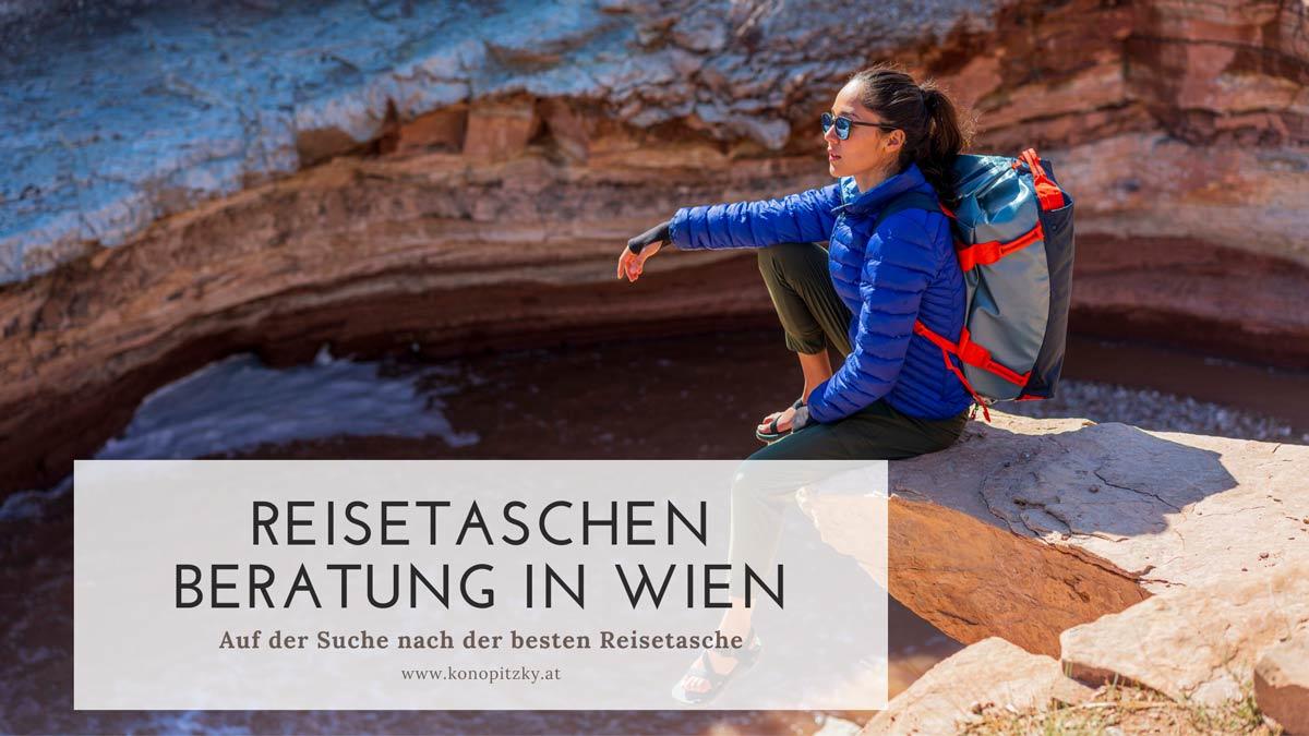 Reisetaschen Beratung in Wien | Wir beraten Sie gerne! Konopitzky